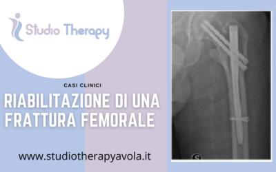 Riabilitazione di una Frattura Femorale – Casi Clinici